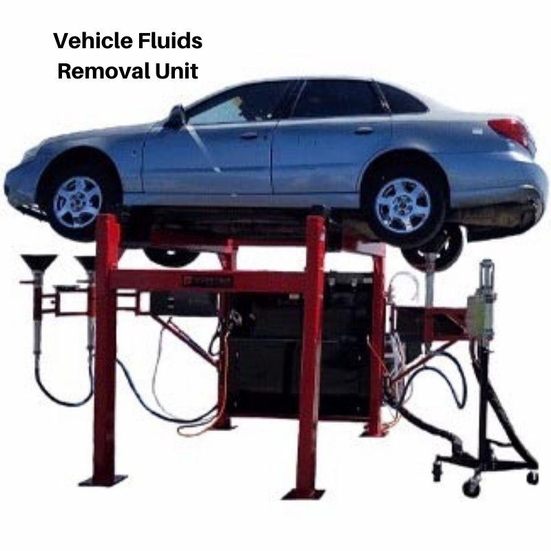 Vehicles Fluids Removal Unit